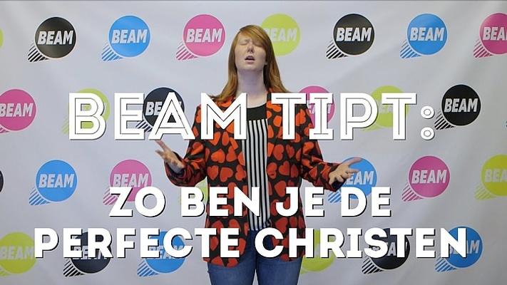 BEAM Tipt: Zó ben je de perfecte christen